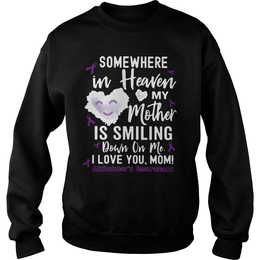 Somewhere In Heaven My Mother Is Smiling Down On Me Sweater