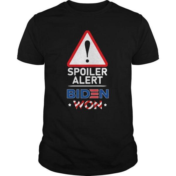 Spoiler Alert Biden Won Shirt