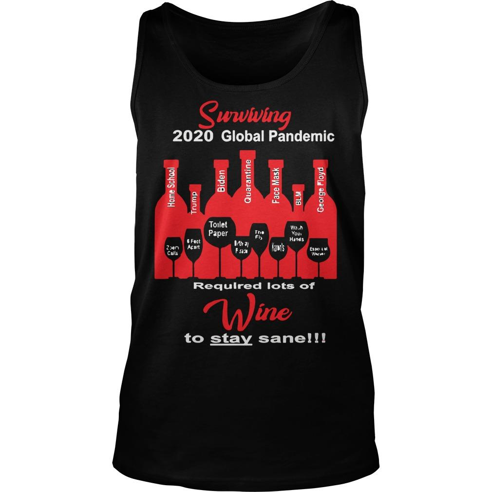 Surviving 2020 Global Pandemic Required Lots Of Wine To Stay Sane Tank Top