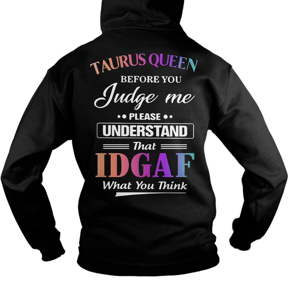 Taurus Queen Before You Judge Me Please Understand That Idgaf Hoodie