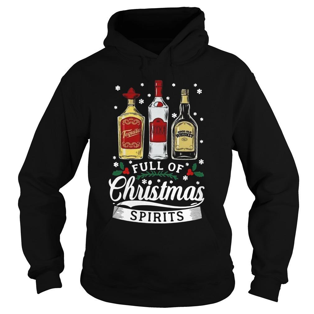 Tequila Vodka Whiskey Full Of Christmas Spirit Hoodie