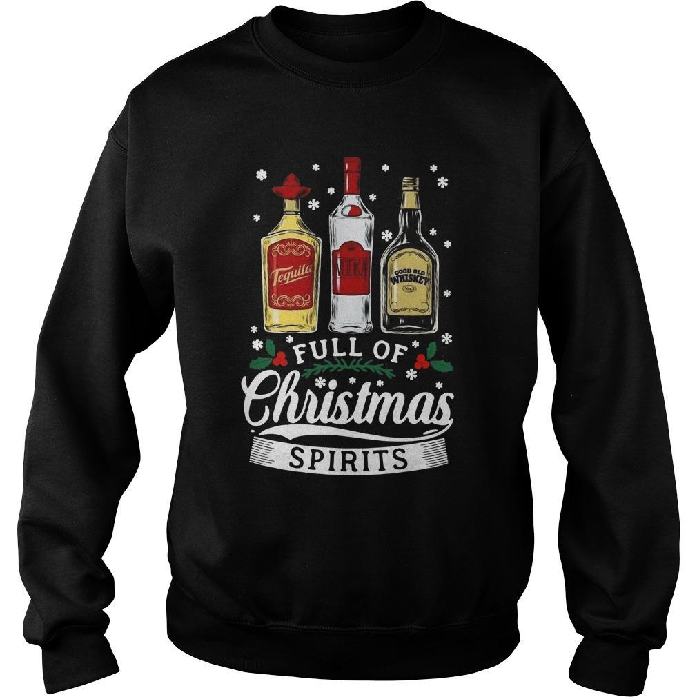 Tequila Vodka Whiskey Full Of Christmas Spirit Sweater