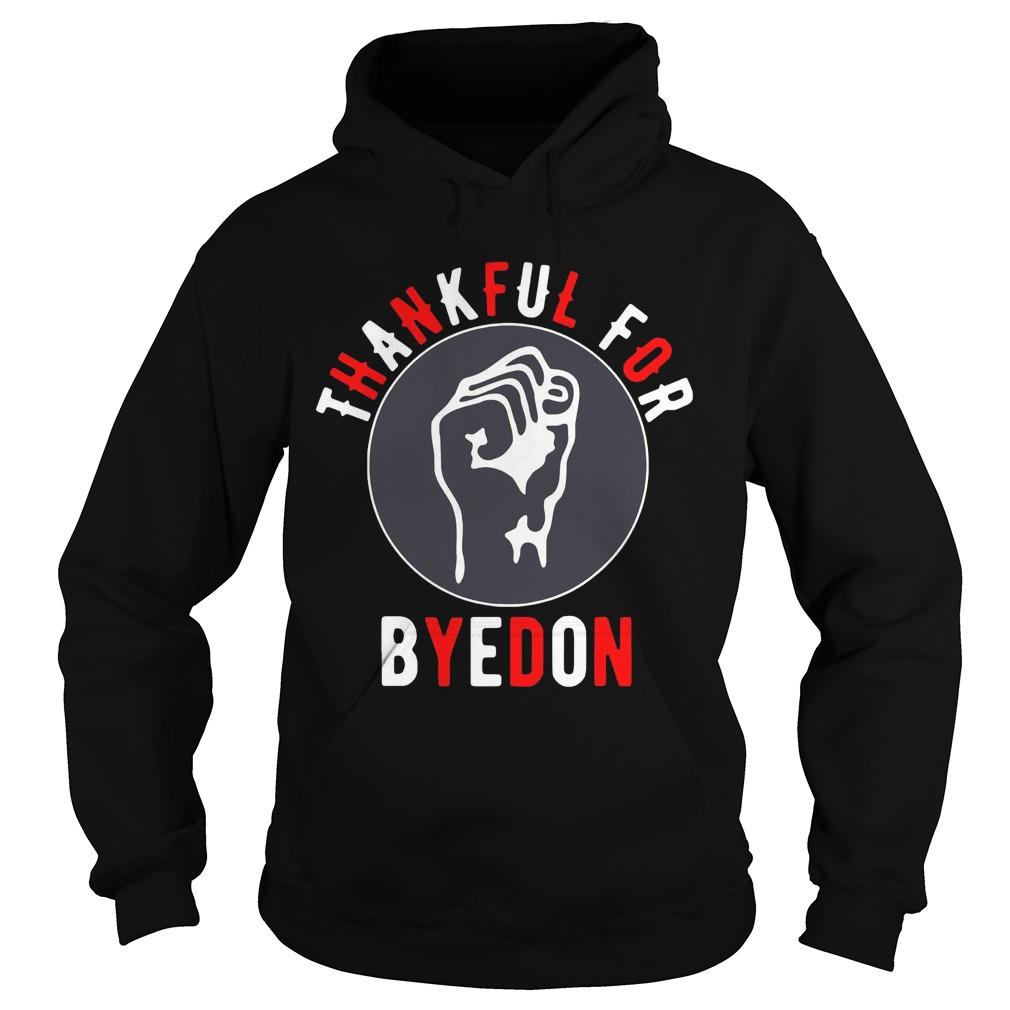 Thankful For Byedon Hoodie