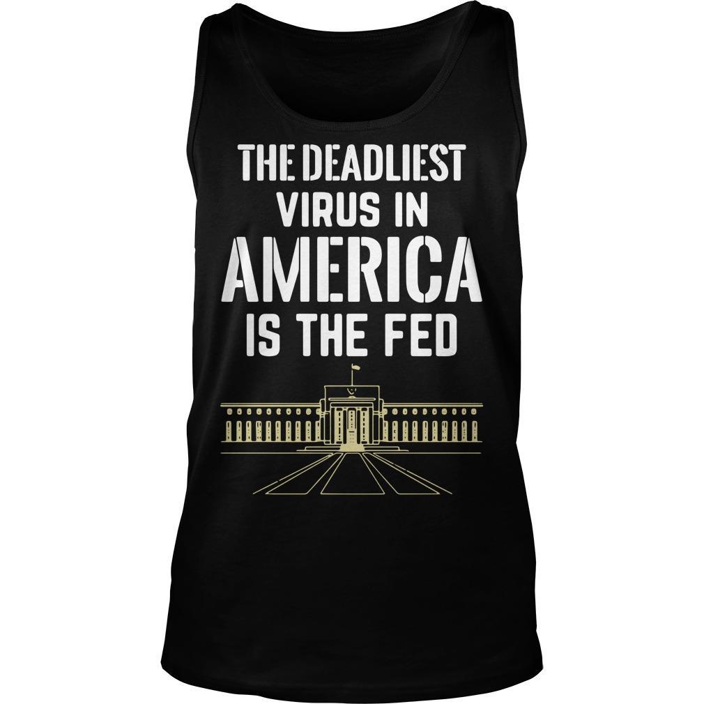 The Deadliest Virus In America Is The Fed Tank Top