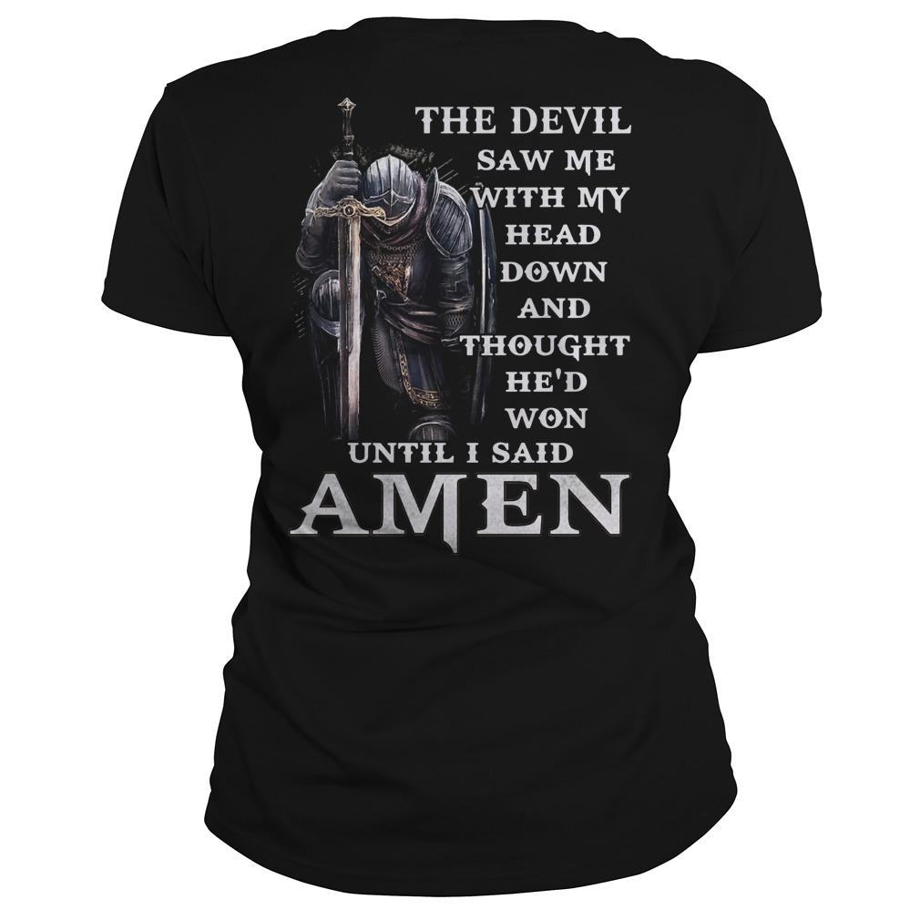 The Devil Saw Me With My Head Down And Thought He'd Won Longsleeve