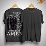 The Devil Saw Me With My Head Down And Thought He'd Won Shirt
