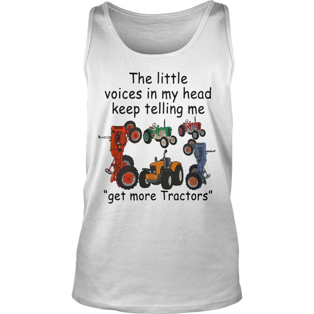 The Little Voices In My Head Keep Telling Me Get More Tractors Tank Top