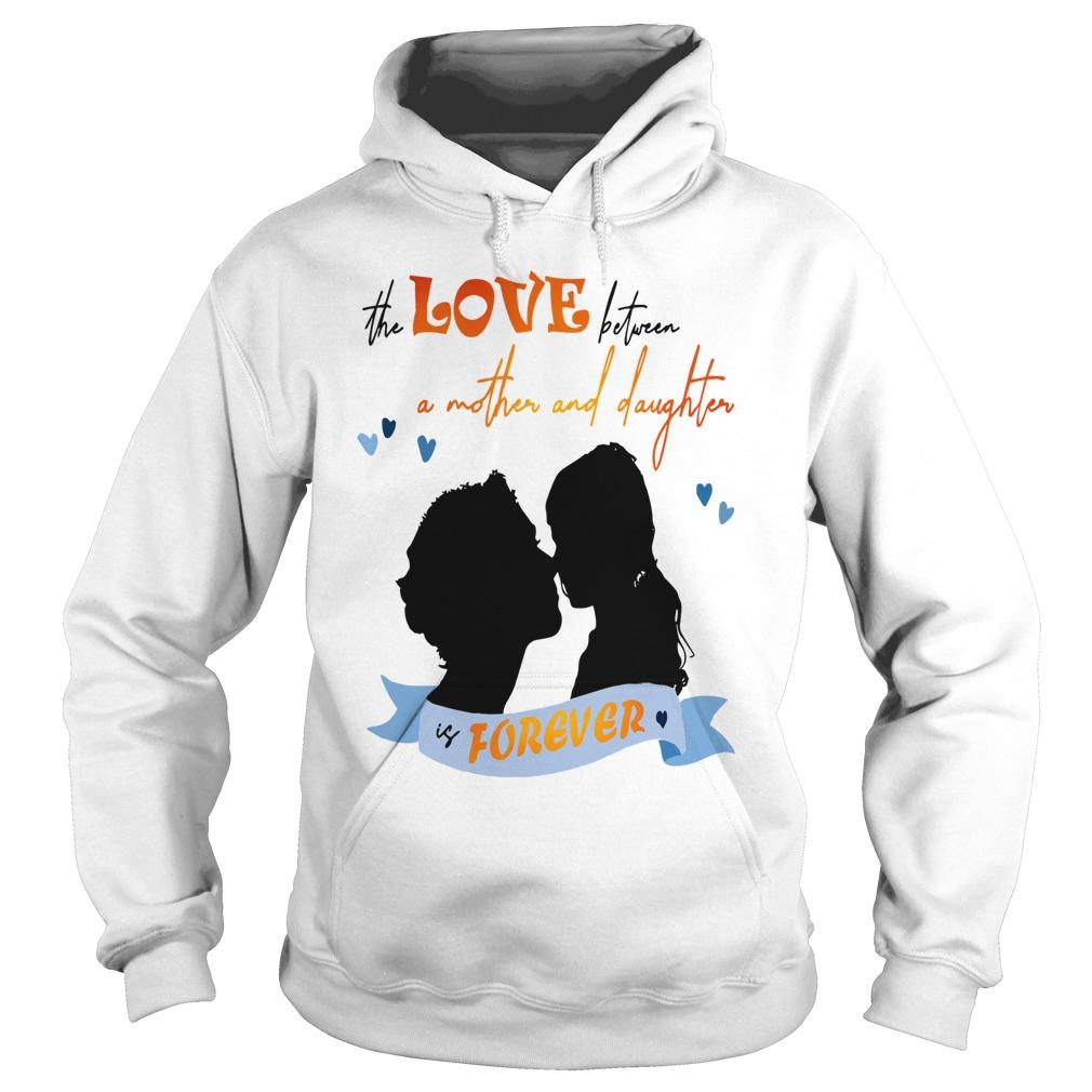 The Love Between A Mother And Daughter Is Forever Hoodie