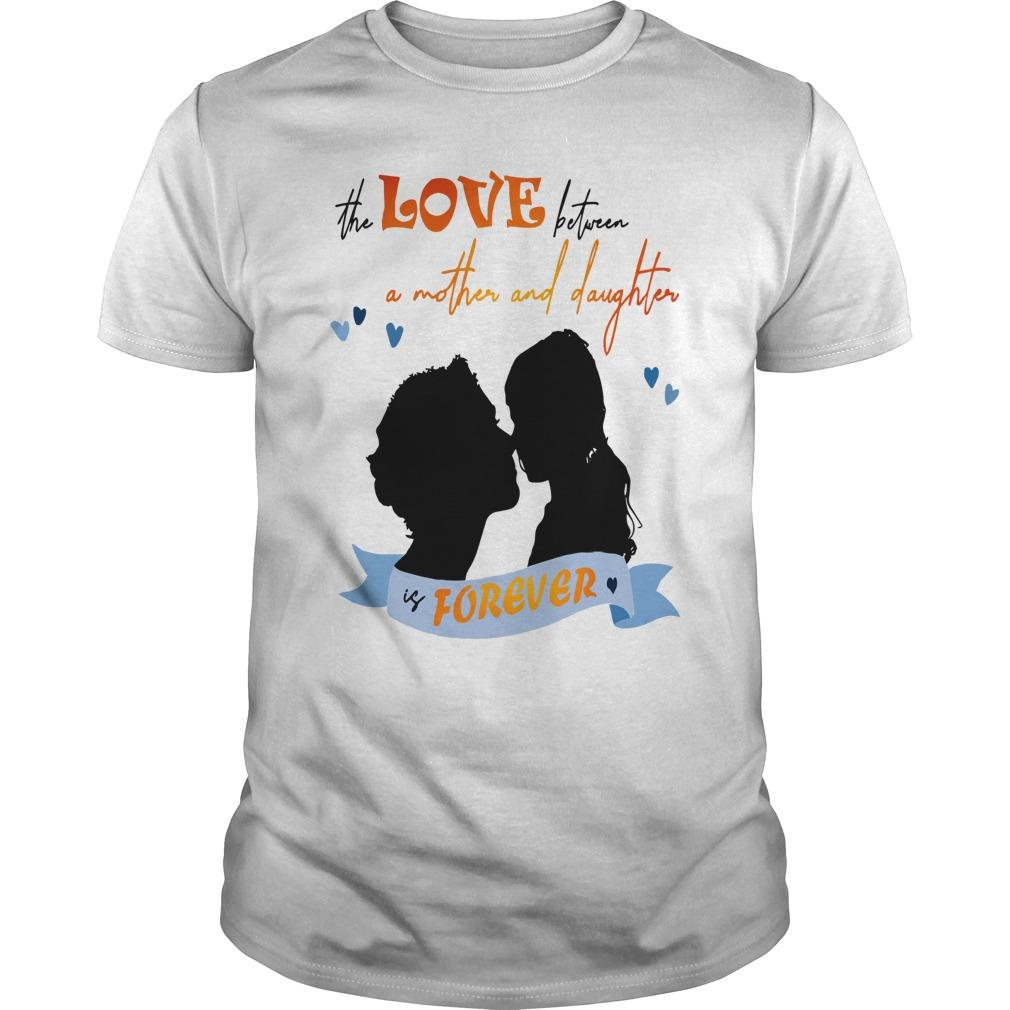 The Love Between A Mother And Daughter Is Forever Longsleeve