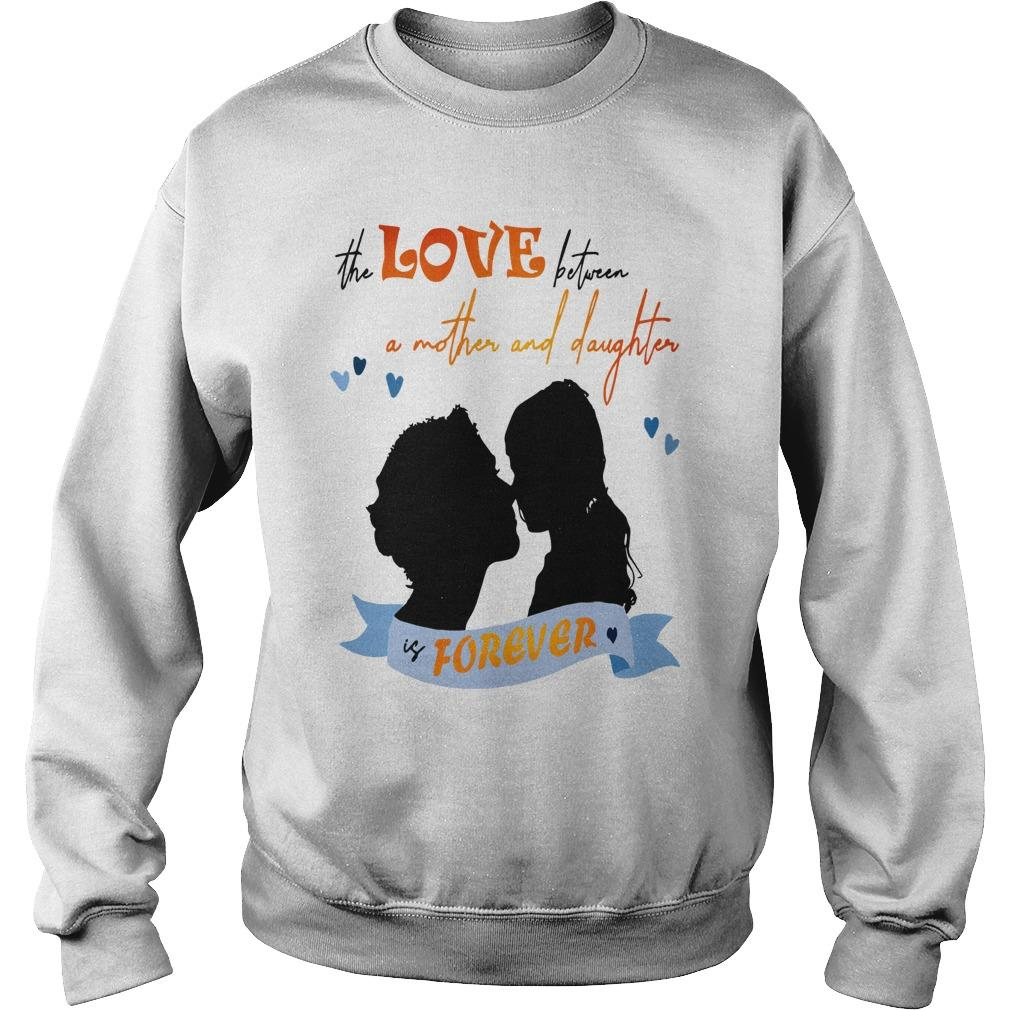 The Love Between A Mother And Daughter Is Forever Sweater