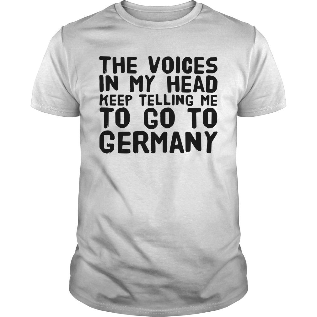 The Voices In My Head Keep Telling Me To Go To Germany Longsleeve