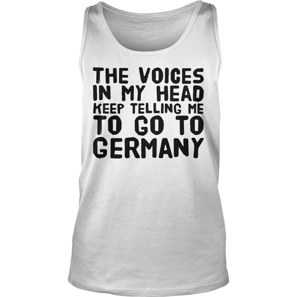 The Voices In My Head Keep Telling Me To Go To Germany Tank Top