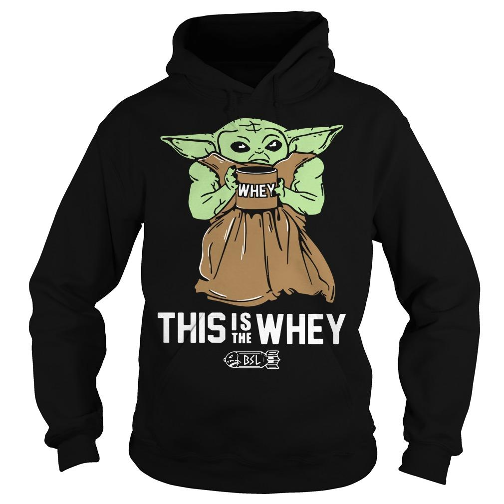 This Is The Whey Baby Yoda T Hoodie