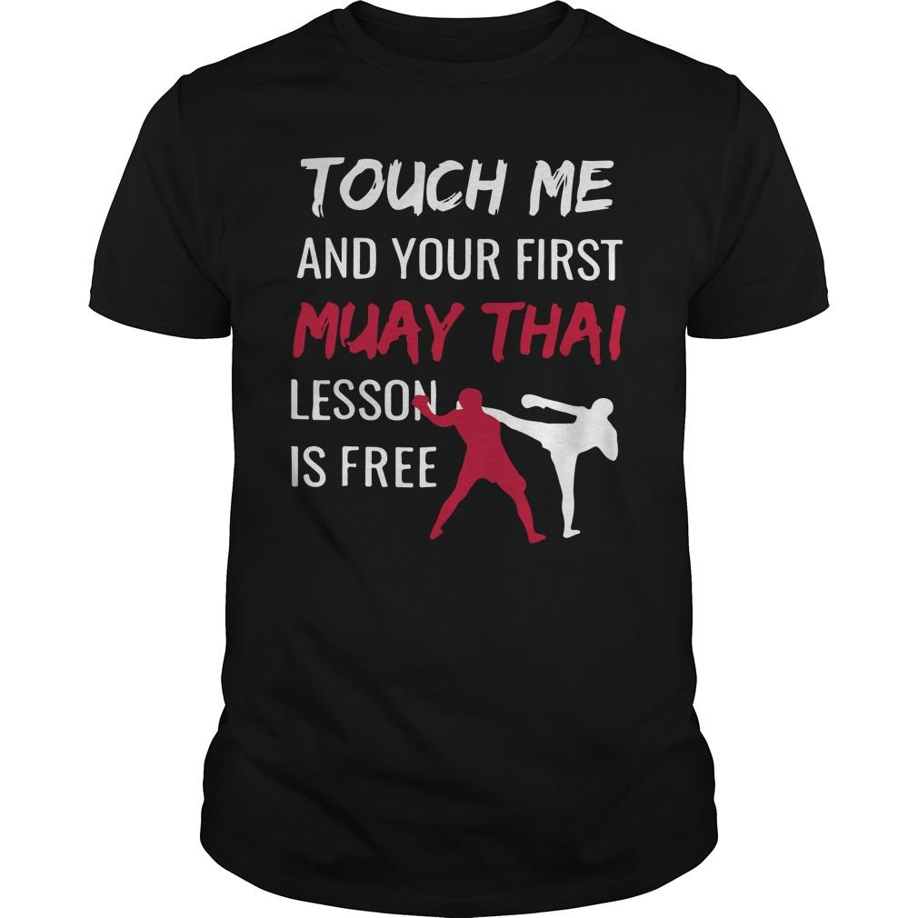 Touch Me And Your First Muay Thai Lesson Is Free Longsleeve
