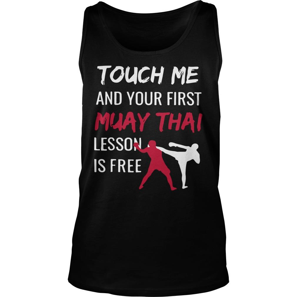 Touch Me And Your First Muay Thai Lesson Is Free Tank Top