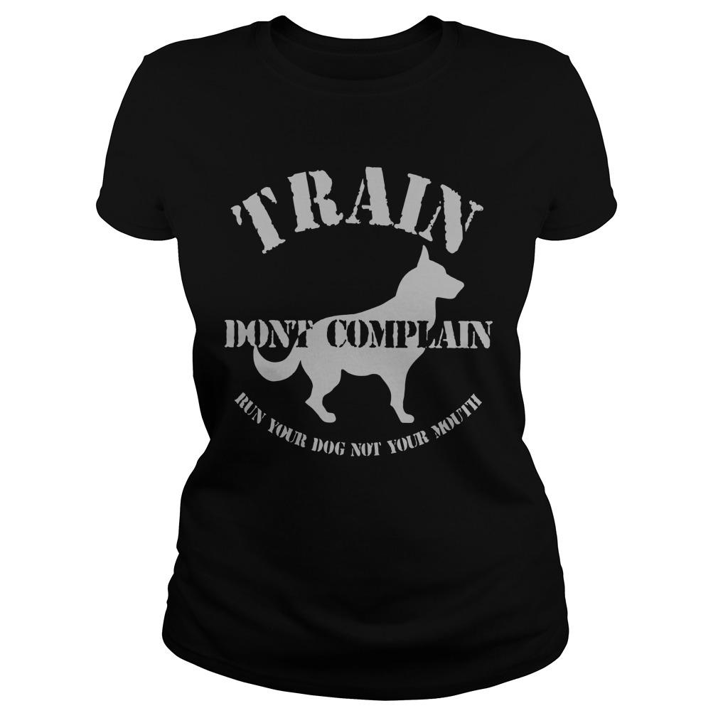 Train Don't Complain Run Your Dog Not Your Mouth Longsleeve