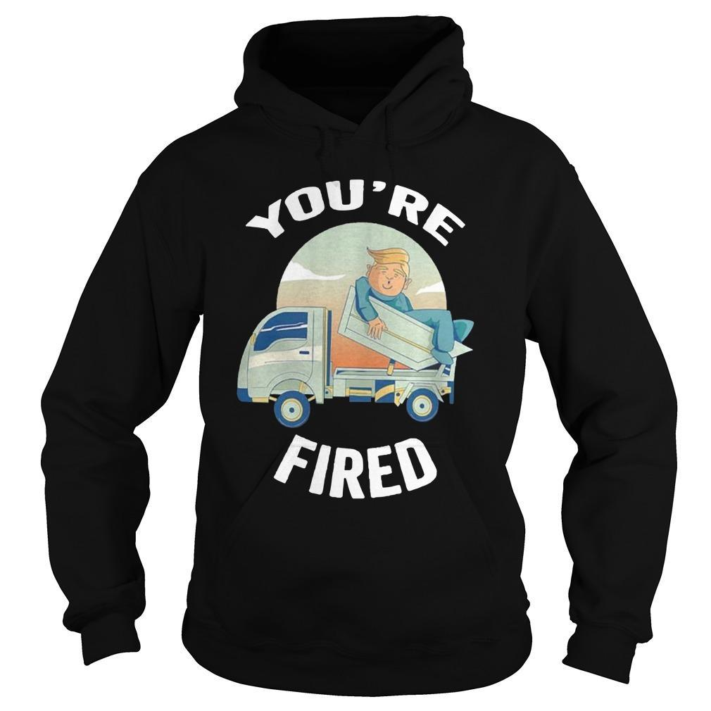 Truck Donald Trump You're Fired Hoodie
