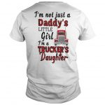 Trucker's Daughter I'm Not Just A Daddy's Little Girl Shirt