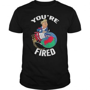 Trump Rocket Earth You're Fired Shirt