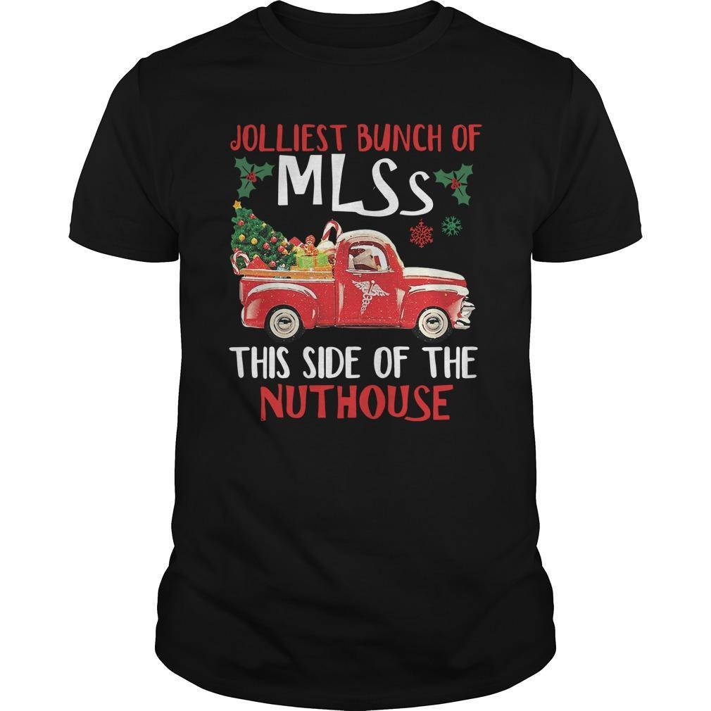 Ugly Christmas Jolliest Bunch Of Mlss This Side Of The Nuthouse Longsleeve
