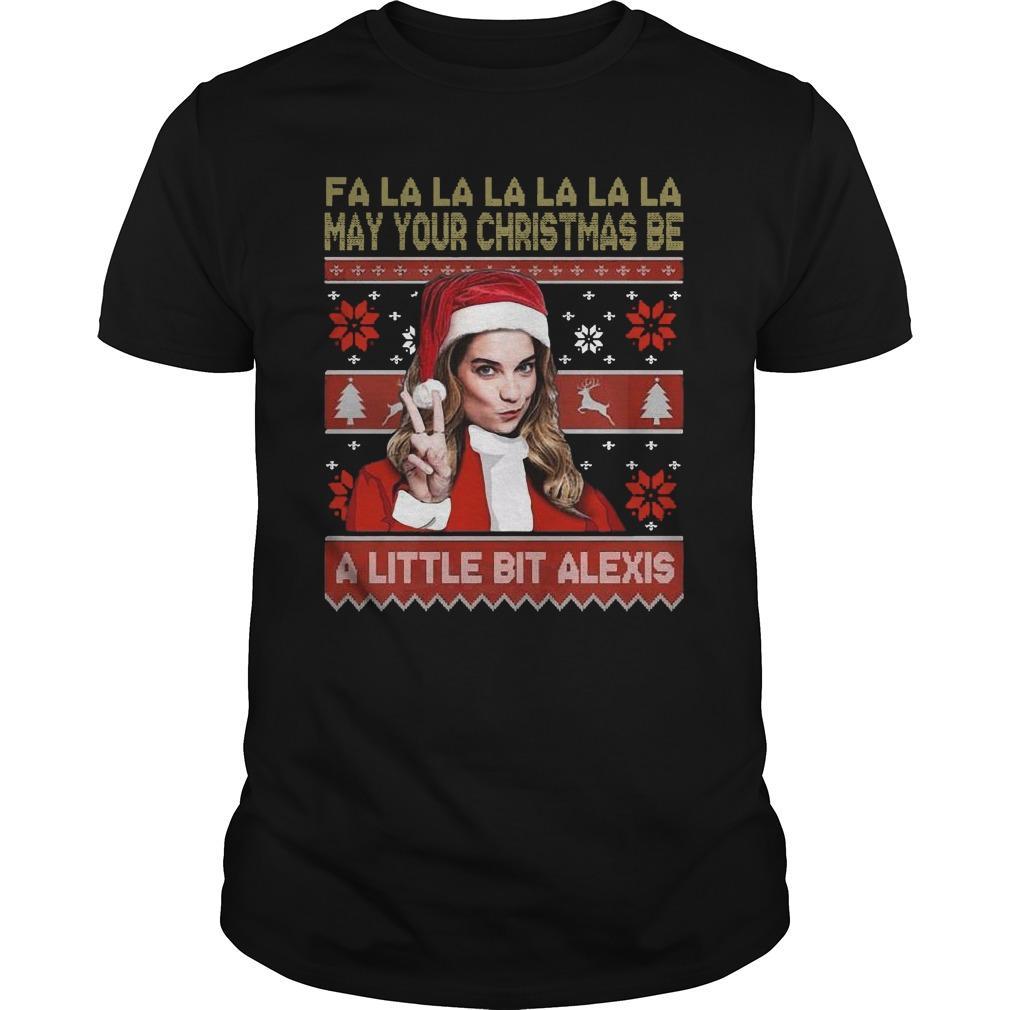 Ugly Fa La La La La La May Your Christmas Be A Little Bit Alexis Longsleeve
