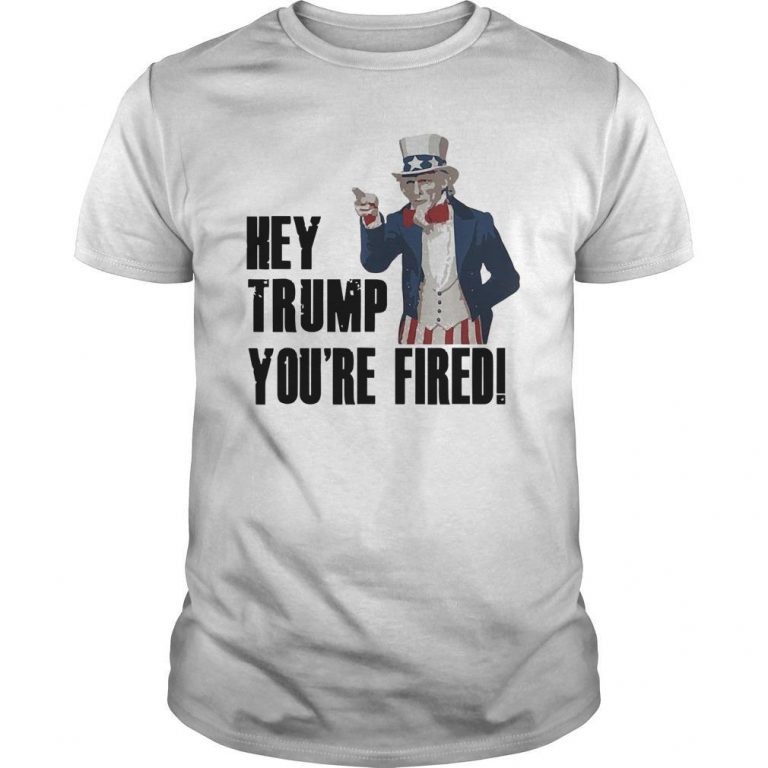 Uncle Sam Hey Trump You're Fired Shirt