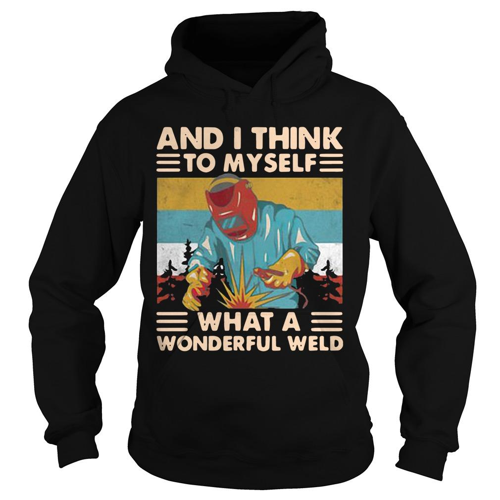 Vintage And I Think To Myself What A Wonderful Weld Hoodie