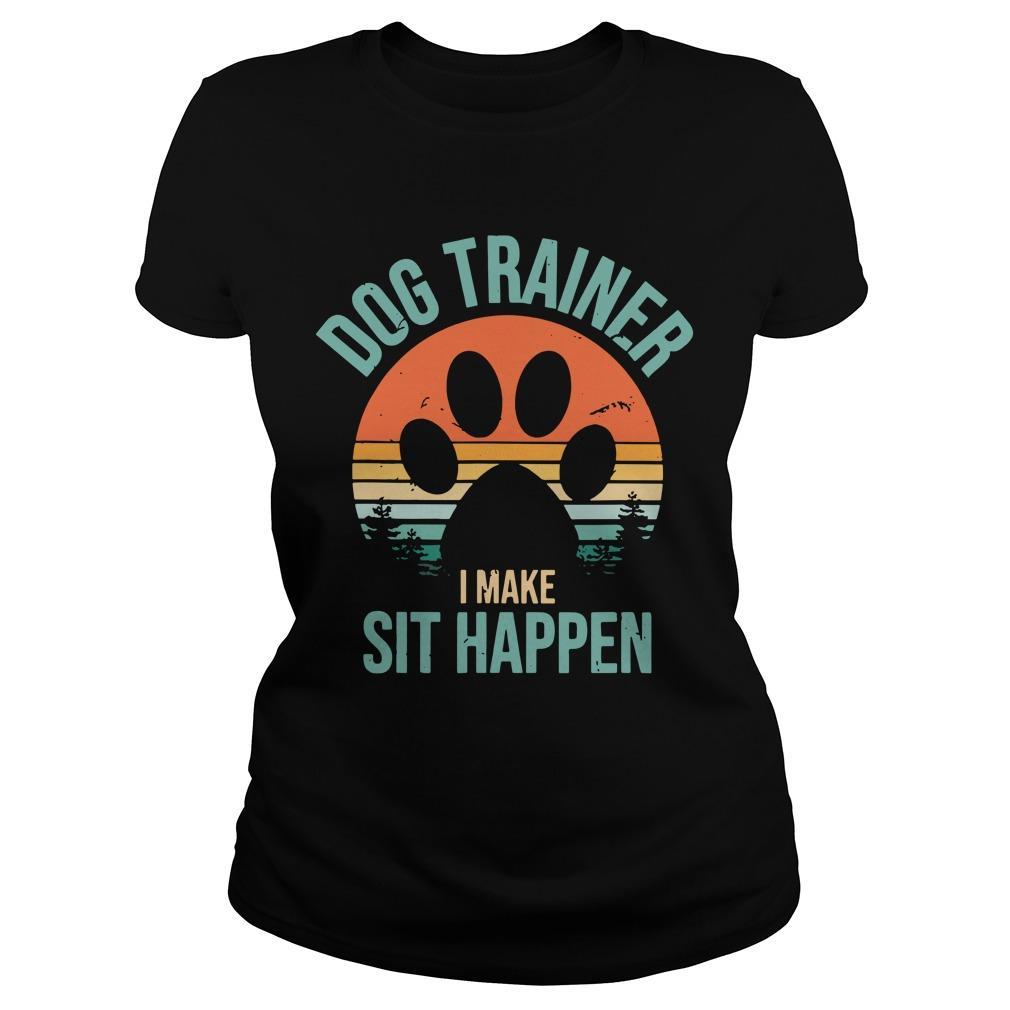 Vintage Dog Trainer I Make Sit Happen Longsleeve