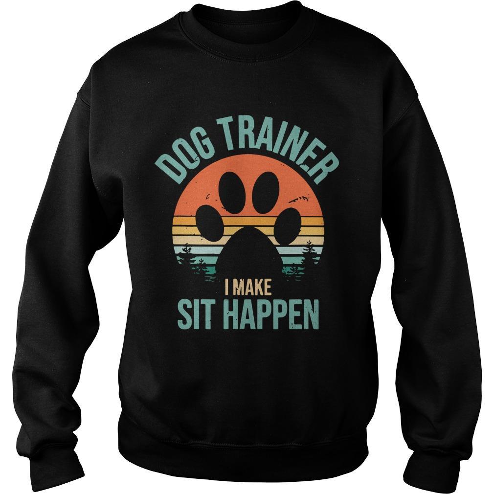 Vintage Dog Trainer I Make Sit Happen Sweater