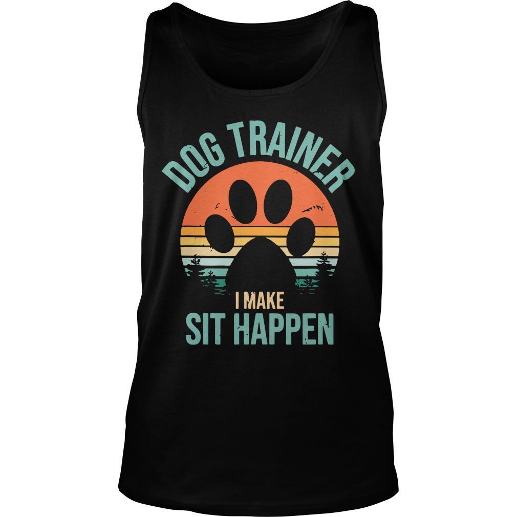Vintage Dog Trainer I Make Sit Happen Tank Top
