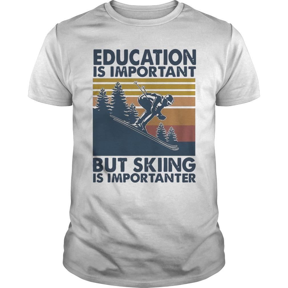 Vintage Education Is Important But Skiing Is Importanter Longsleeve