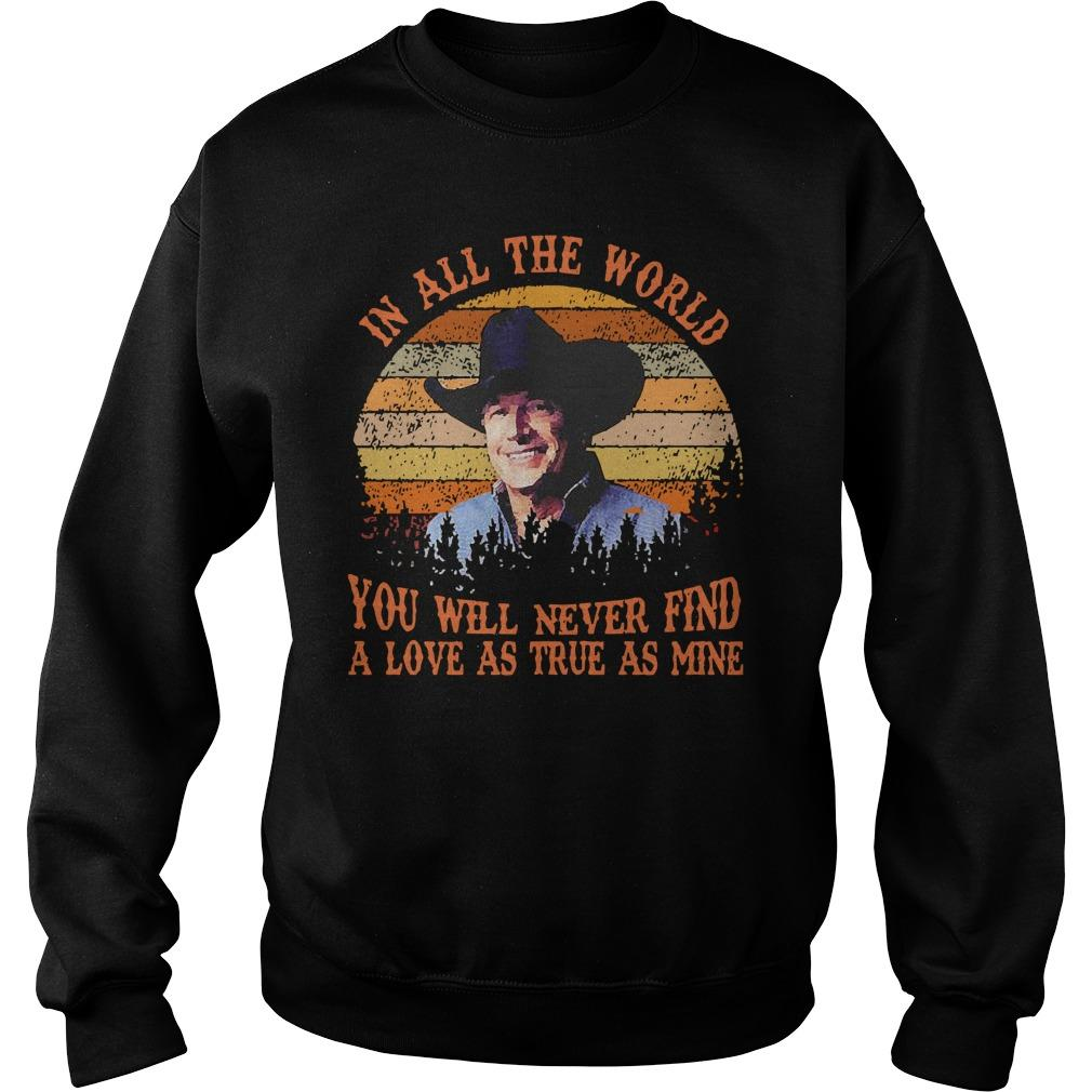 Vintage In All The World You Will Never Find A Love As True As Mine Sweater
