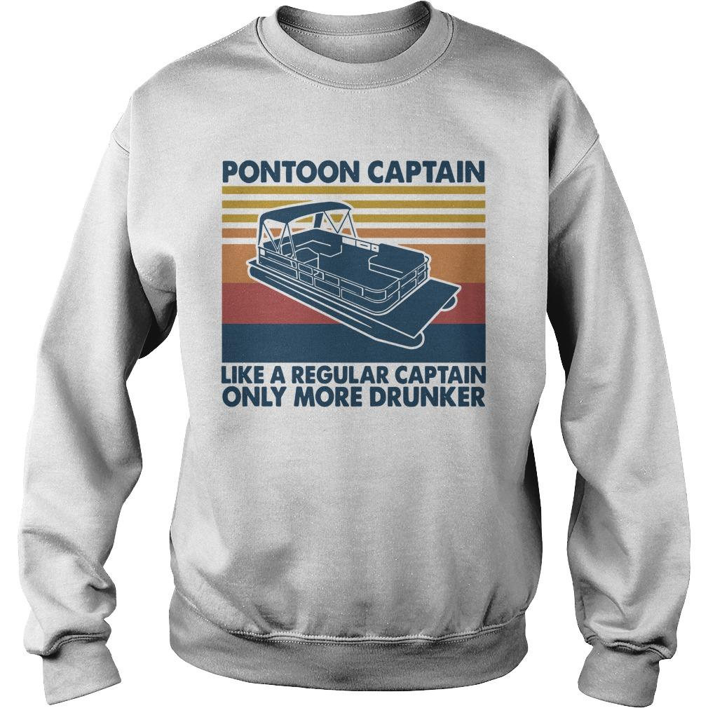 Vintage Pontoon Captain Like A Regular Captain Only More Drunker Sweater