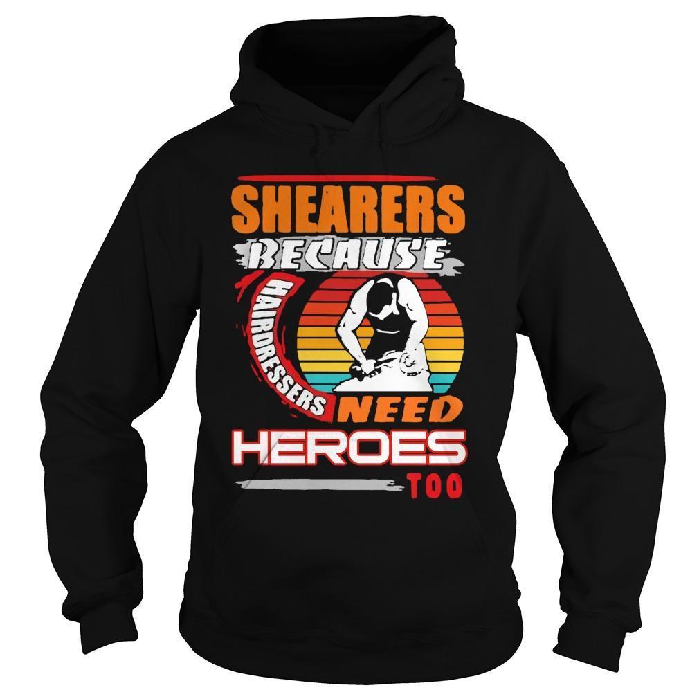 Vintage Shearers Because Hairdressers Need Heroes Too Hoodie