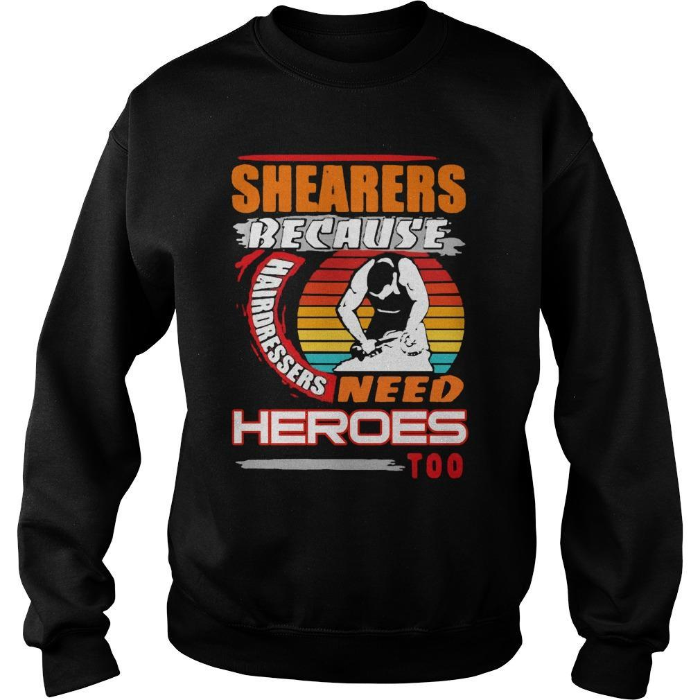 Vintage Shearers Because Hairdressers Need Heroes Too Sweater
