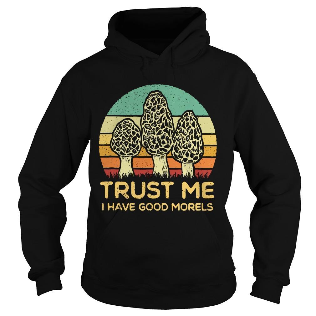Vintage Trust Me I Have Good Morels Hoodie