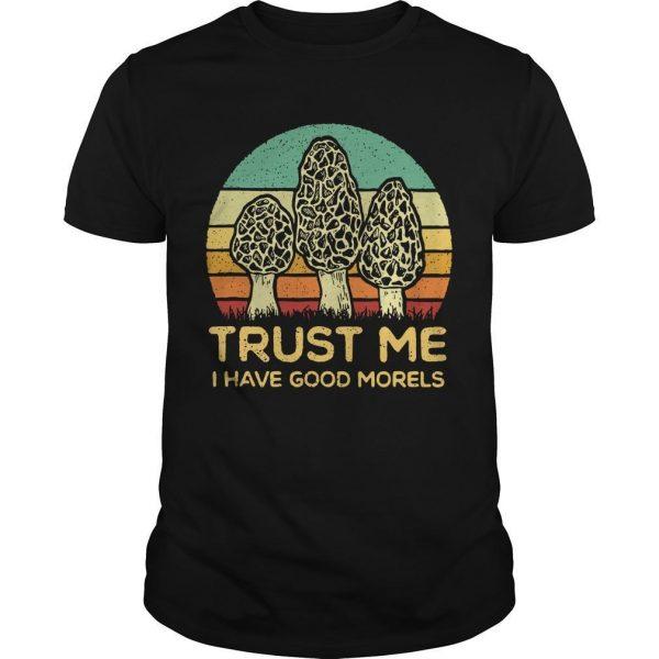 Vintage Trust Me I Have Good Morels Shirt