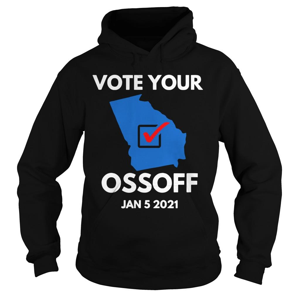 Vote Your Ossoff Jan 5 2021 Hoodie