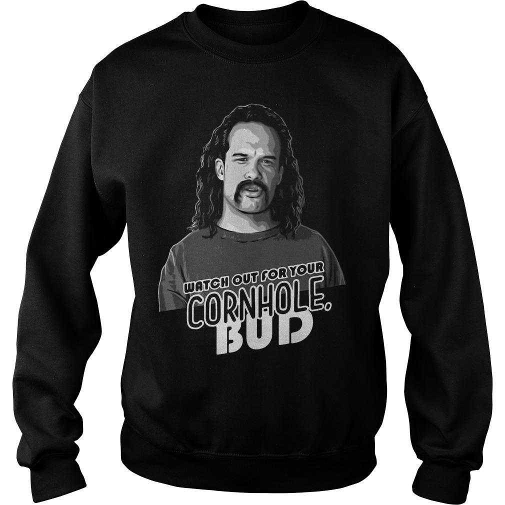 Watch Out For Your Cornhole Bud Sweater