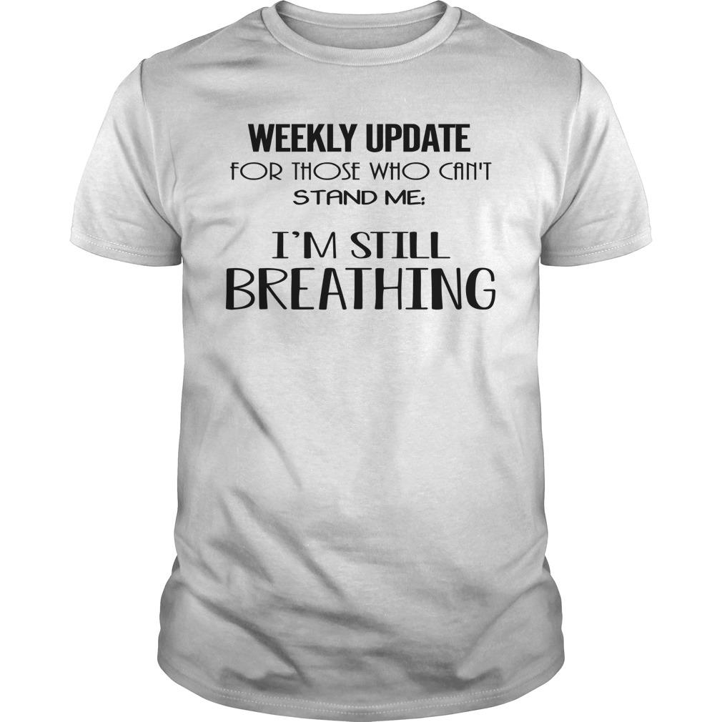 Weekly Update For Those Who Can't Stand Me I'm Still Breathing Longsleeve