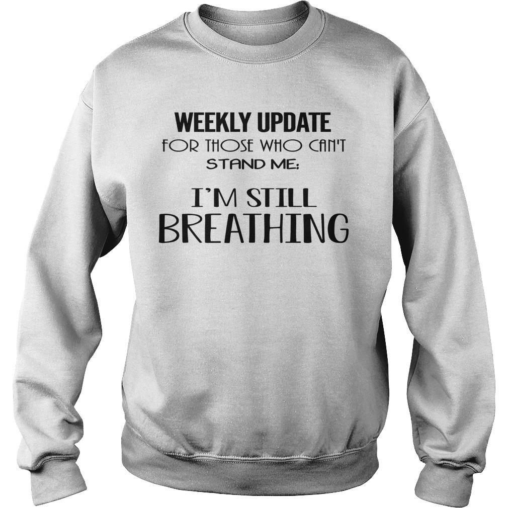 Weekly Update For Those Who Can't Stand Me I'm Still Breathing Sweater