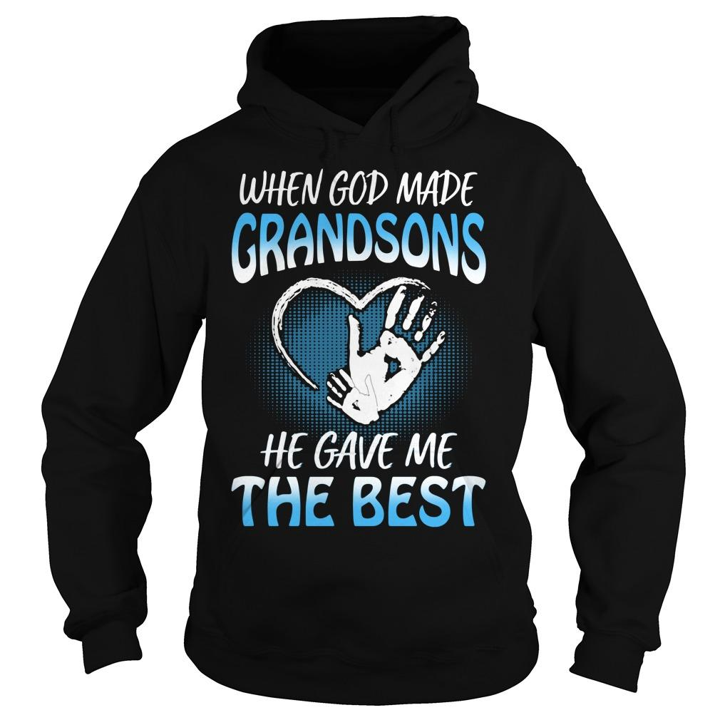 When God Made Grandsons He Gave Me The Best Hoodie