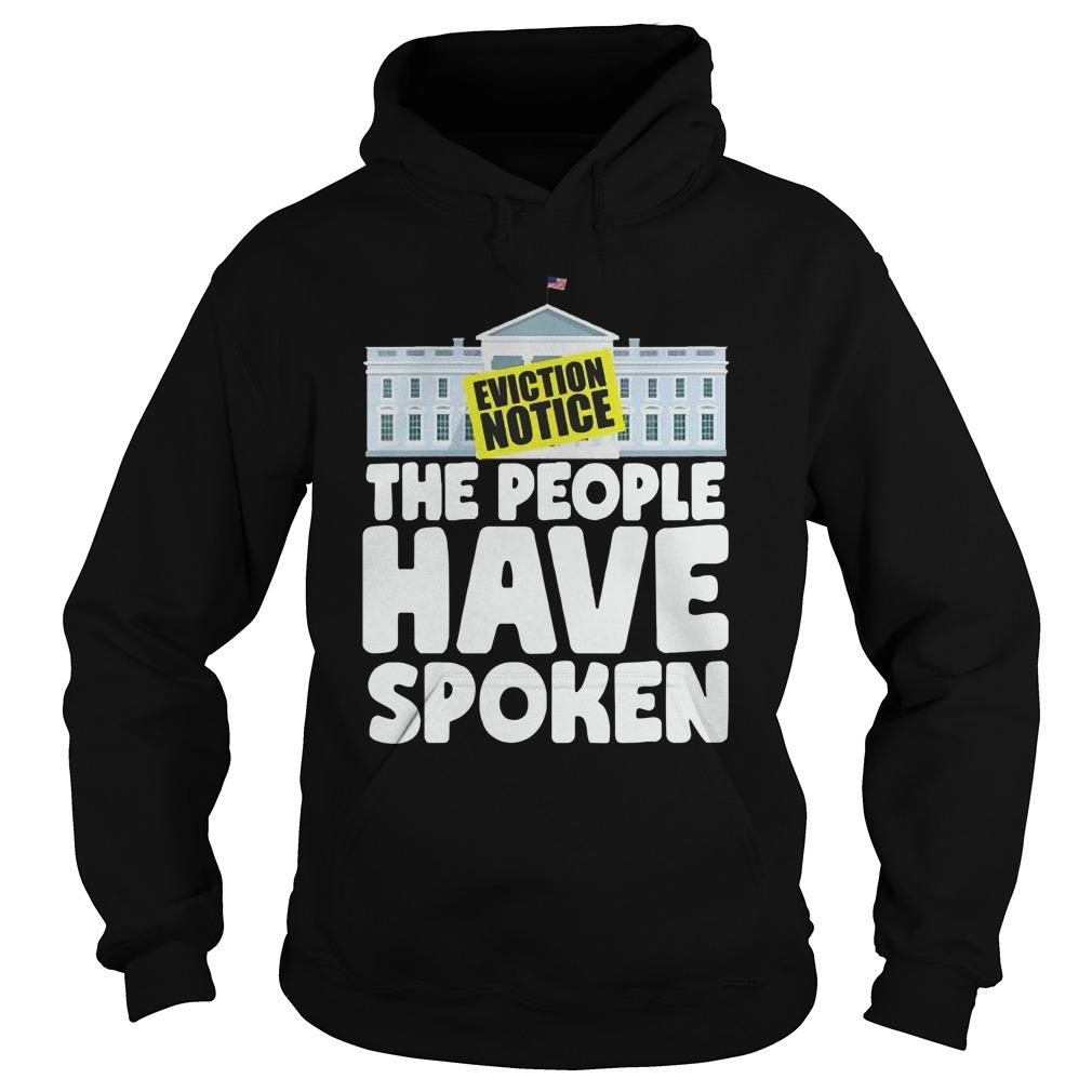 White House Eviction Notice The People Have Spoken Hoodie