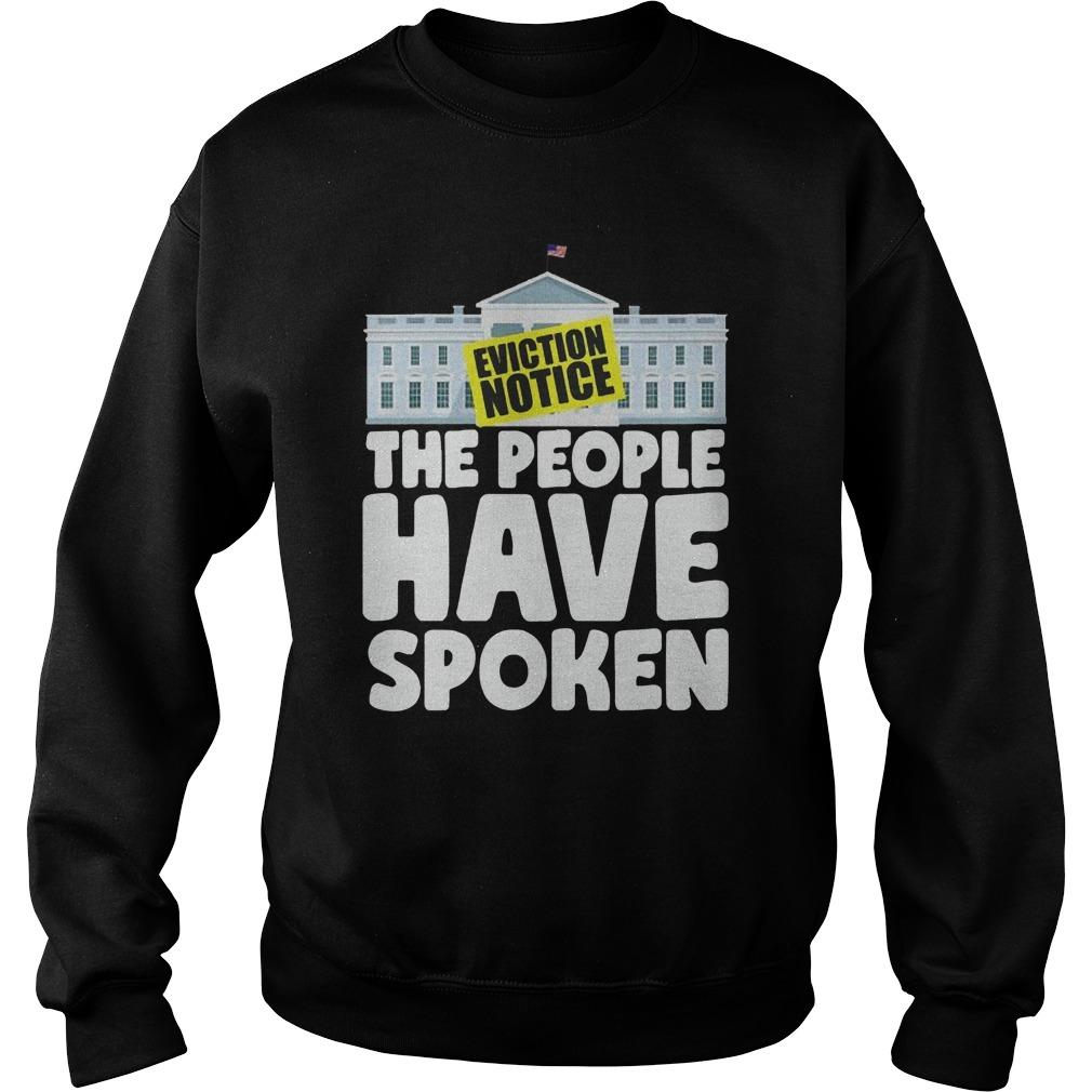 White House Eviction Notice The People Have Spoken Sweater