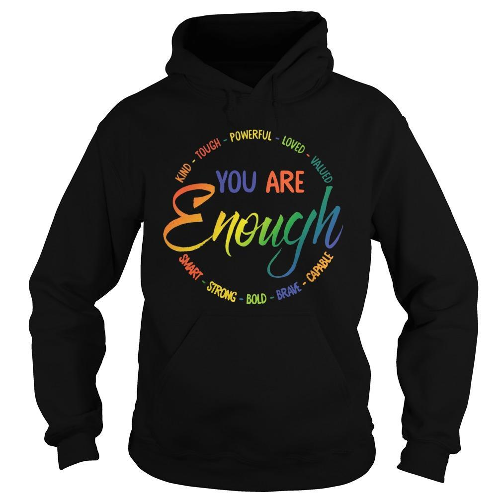 You Are Enough Kind Tough Powerful Loved Valued Hoodie
