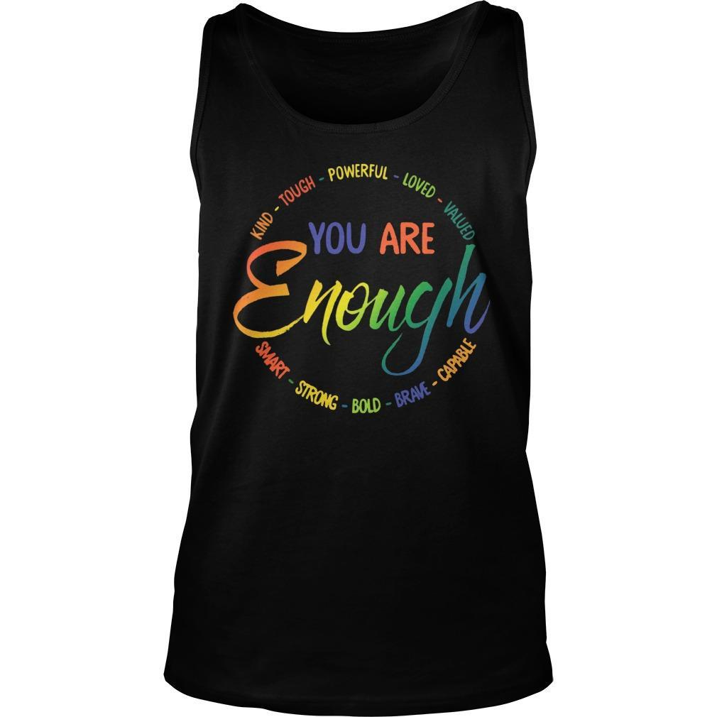 You Are Enough Kind Tough Powerful Loved Valued Tank Top