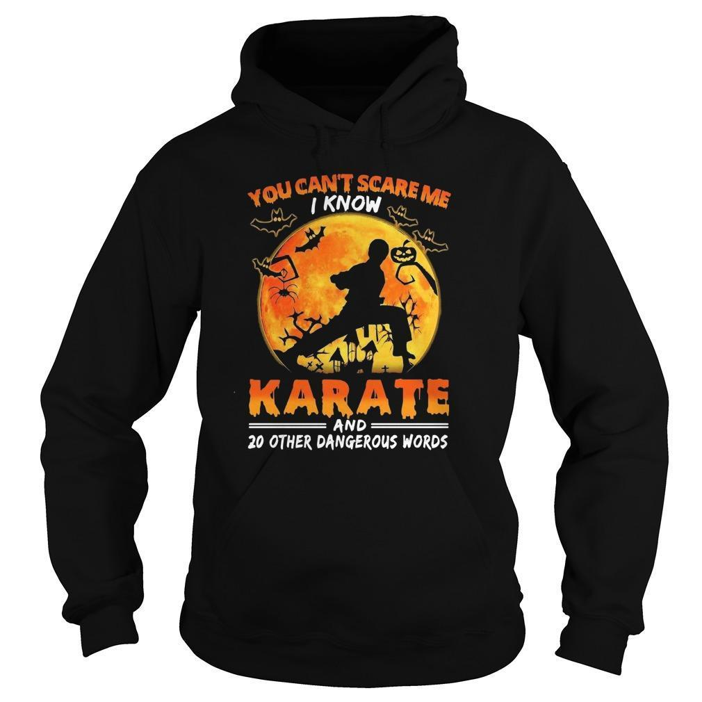 You Can't Scare Me I Know Karate And 20 Other Dangerous Words Hoodie