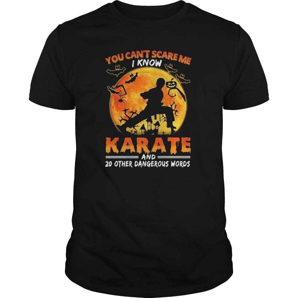 You Can't Scare Me I Know Karate And 20 Other Dangerous Words Longsleeve