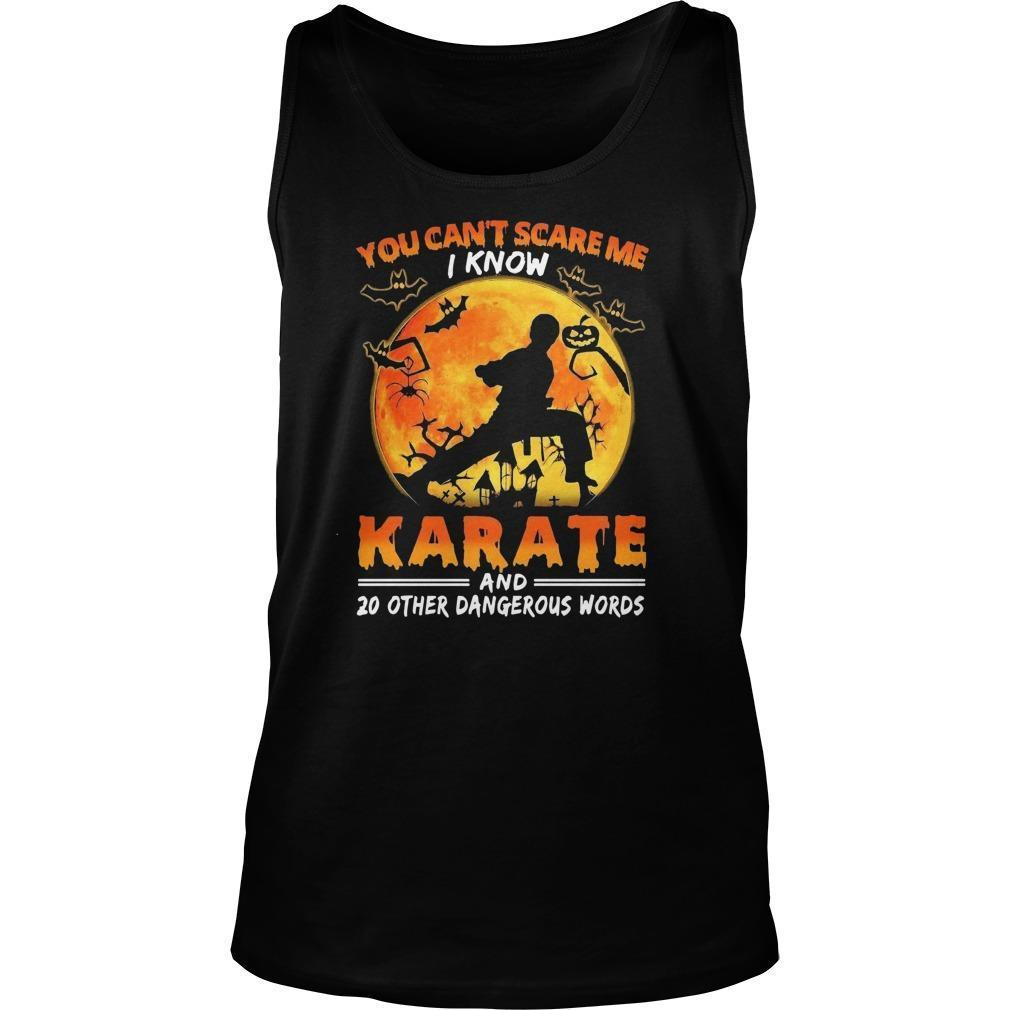 You Can't Scare Me I Know Karate And 20 Other Dangerous Words Tank Top
