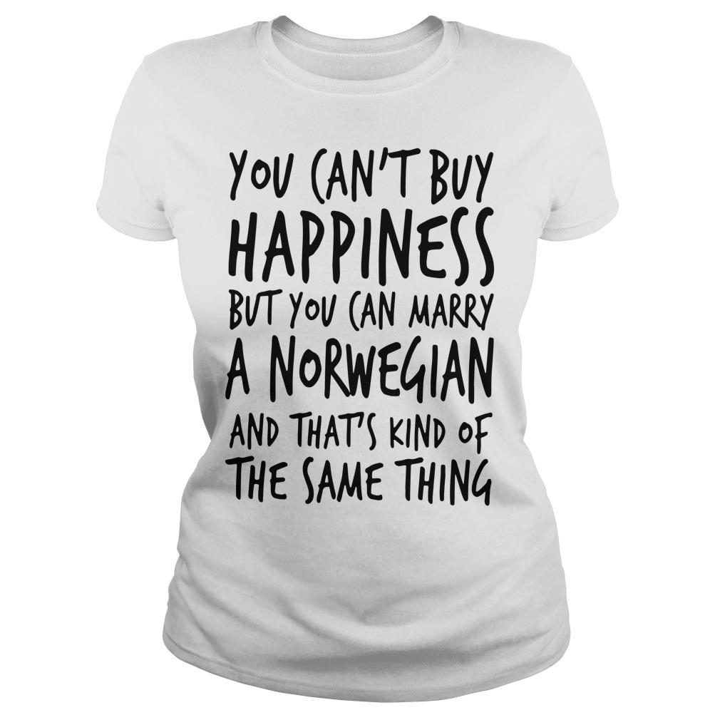 You Can't Buy Happiness But You Can Marry A Norwegian Longsleeve